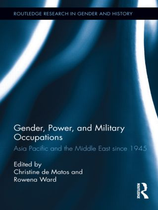 Gender, Power, and Military Occupations: Asia Pacific and the Middle East since 1945 (Hardback) book cover
