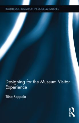Designing for the Museum Visitor Experience (Hardback) book cover