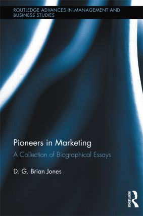 Pioneers in Marketing: A Collection of Biographical Essays book cover