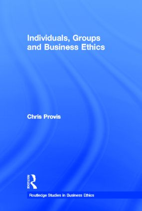 Individuals, Groups, and Business Ethics (Hardback) book cover