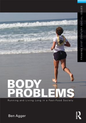 Body Problems: Running and Living Long in a Fast-Food Society (Paperback) book cover