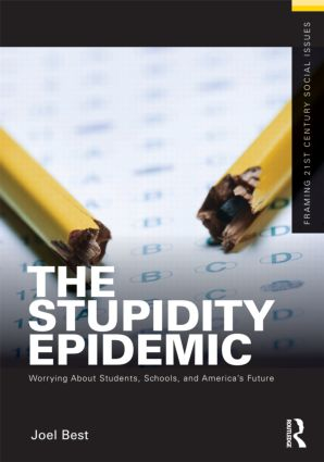 The Stupidity Epidemic: Worrying About Students, Schools, and America's Future (Paperback) book cover