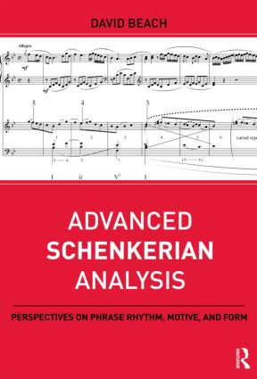 Advanced Schenkerian Analysis: Perspectives on Phrase Rhythm, Motive, and Form (Paperback) book cover