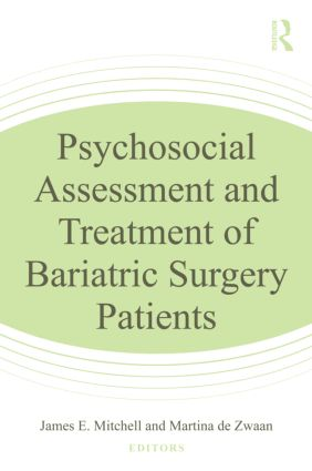 Psychosocial Assessment and Treatment of Bariatric Surgery Patients (Hardback) book cover