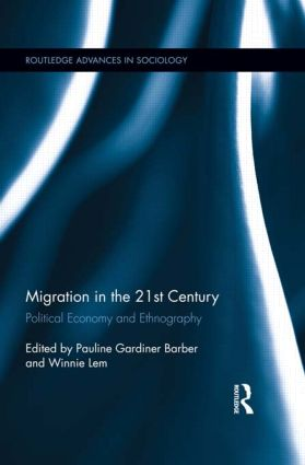 Migration in the 21st Century: Political Economy and Ethnography (Hardback) book cover