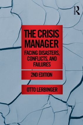 The Crisis Manager: Facing Disasters, Conflicts, and Failures, 2nd Edition (Paperback) book cover