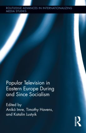Popular Television in Eastern Europe During and Since Socialism (Hardback) book cover