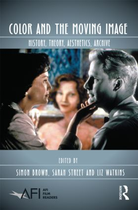 Color and the Moving Image: History, Theory, Aesthetics, Archive (Paperback) book cover