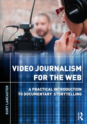 Video Journalism for the Web: A Practical Introduction to Documentary Storytelling (Paperback) book cover