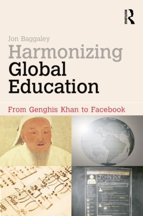 Harmonizing Global Education: From Genghis Khan to Facebook (Paperback) book cover
