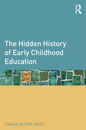 The Hidden History of Early Childhood Education (Paperback) book cover