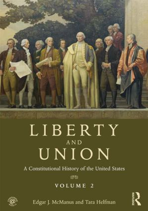 Liberty and Union: A Constitutional History of the United States, volume 2 (Paperback) book cover