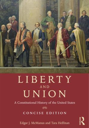 Liberty and Union: A Constitutional History of the United States, concise edition, 1st Edition (Paperback) book cover