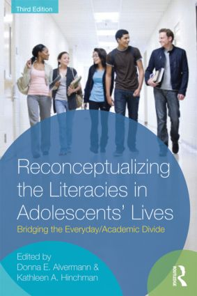 Reconceptualizing the Literacies in Adolescents' Lives: Bridging the Everyday/Academic Divide, Third Edition, 3rd Edition (Paperback) book cover