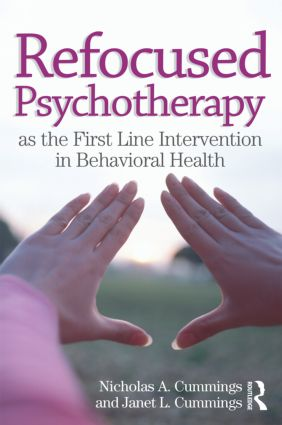 Refocused Psychotherapy as the First Line Intervention in Behavioral Health (Hardback) book cover