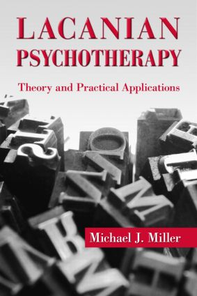Lacanian Psychotherapy: Theory and Practical Applications (Paperback) book cover