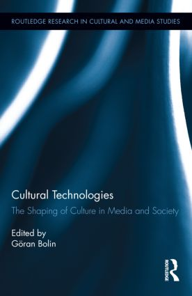 Cultural Technologies: The Shaping of Culture in Media and Society (Hardback) book cover