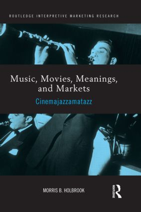 Music, Movies, Meanings, and Markets: Cinemajazzamatazz book cover