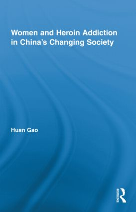 Women and Heroin Addiction in China's Changing Society (Hardback) book cover