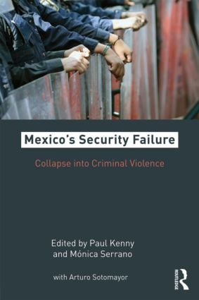 Mexico's Security Failure: Collapse into Criminal Violence (Paperback) book cover