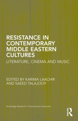 Resistance in Contemporary Middle Eastern Cultures: Literature, Cinema and Music (Hardback) book cover