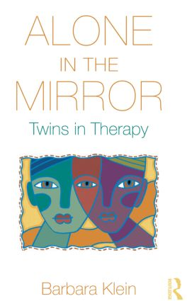 Alone in the Mirror: Twins in Therapy (Hardback) book cover