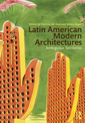 Latin American Modern Architectures: Ambiguous Territories (Paperback) book cover