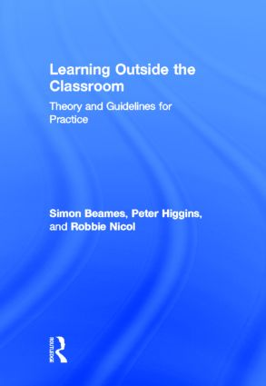 Learning Outside the Classroom: Theory and Guidelines for Practice, 1st Edition (Hardback) book cover