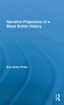 Narrative Projections of a Black British History (Hardback) book cover