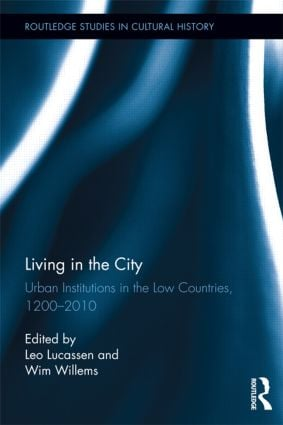 Living in the City: Urban Institutions in the Low Countries, 1200–2010 (Hardback) book cover