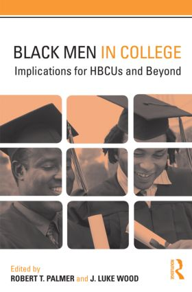 Black Men in College: Implications for HBCUs and Beyond, 1st Edition (Paperback) book cover