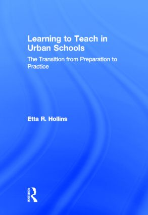 Learning to Teach in Urban Schools: The Transition from Preparation to Practice, 1st Edition (Hardback) book cover