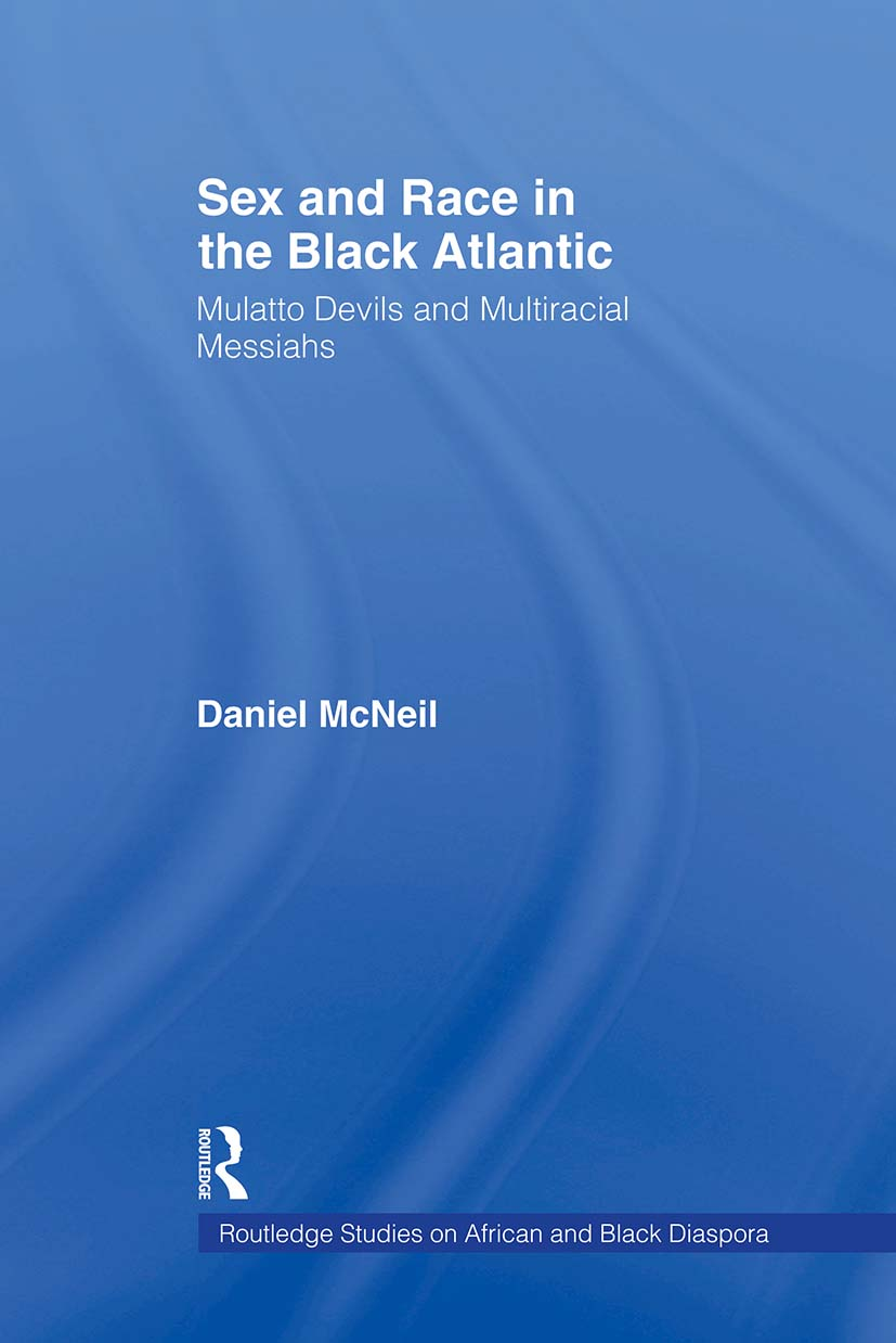 Sex and Race in the Black Atlantic: Mulatto Devils and Multiracial Messiahs (Paperback) book cover