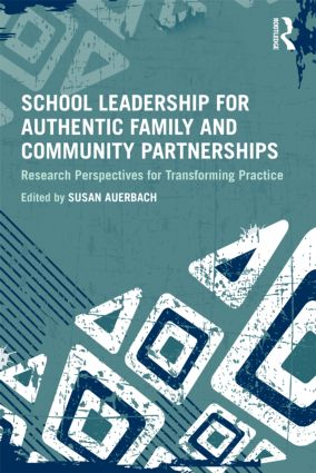 School Leadership for Authentic Family and Community Partnerships: Research Perspectives for Transforming Practice, 1st Edition (Paperback) book cover
