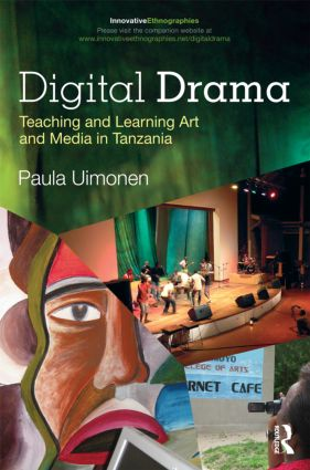 Digital Drama: Teaching and Learning Art and Media in Tanzania book cover