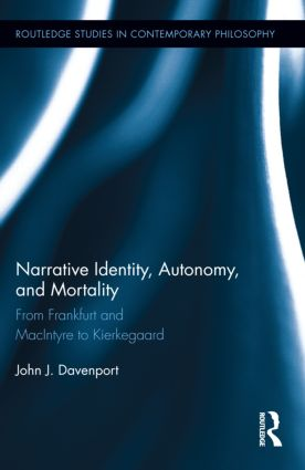 Narrative Identity, Autonomy, and Mortality: From Frankfurt and MacIntyre to Kierkegaard (Hardback) book cover