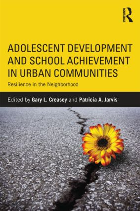 Adolescent Development and School Achievement in Urban Communities: Resilience in the Neighborhood (Paperback) book cover