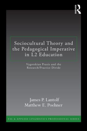 Sociocultural Theory and the Pedagogical Imperative in L2 Education: Vygotskian Praxis and the Research/Practice Divide (Paperback) book cover