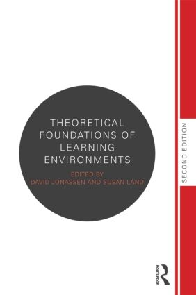 Theoretical Foundations of Learning Environments: 2nd Edition (Hardback) book cover