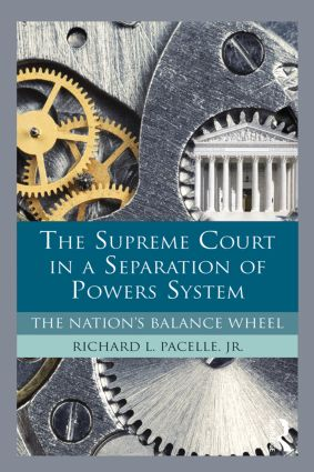 The Supreme Court in a Separation of Powers System: The Nation's Balance Wheel (Paperback) book cover