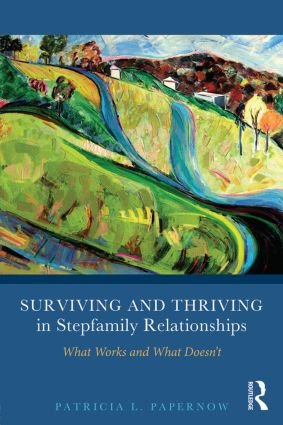 Surviving and Thriving in Stepfamily Relationships: What Works and What Doesn't book cover