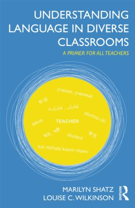 Understanding Language in Diverse Classrooms: A Primer for All Teachers, 1st Edition (Paperback) book cover