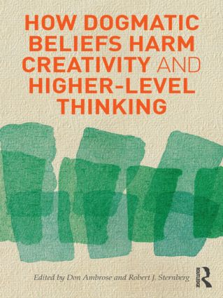 How Dogmatic Beliefs Harm Creativity and Higher-level Thinking book cover