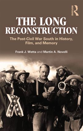 The Long Reconstruction: The Post-Civil War South in History, Film, and Memory (Paperback) book cover