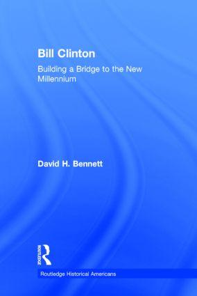 Bill Clinton: Building a Bridge to the New Millennium, 1st Edition (Hardback) book cover