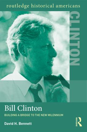 Bill Clinton: Building a Bridge to the New Millennium, 1st Edition (Paperback) book cover
