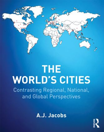 The World's Cities: Contrasting Regional, National, and Global Perspectives, 1st Edition (Paperback) book cover