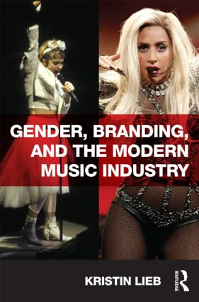 Gender, Branding, and the Modern Music Industry: The Social Construction of Female Popular Music Stars (Paperback) book cover