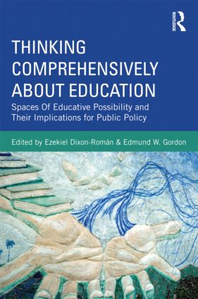Thinking Comprehensively About Education: Spaces of Educative Possibility and their Implications for Public Policy (Paperback) book cover