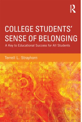 College Students' Sense of Belonging: A Key to Educational Success for All Students (Paperback) book cover